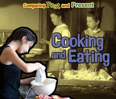 Cooking and Eating: Comparing Past and Present Badger Learning