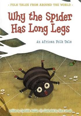 Why the Spider Has Long Legs: An African Folk Tale Badger Learning