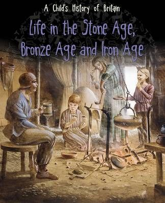 Life in the Stone Age, Bronze Age & Iron Age Badger Learning