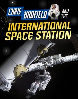 Chris Hadfield & Living on the International Space Station Badger Learning
