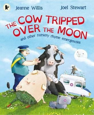 The Cow Tripped Over the Moon and Other Nursery Rhyme Emergencies: A Nursery Rhyme Emergency Badger Learning