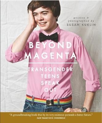 Beyond Magenta: Transgender Teens Speak Out Badger Learning