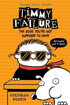 Timmy Failure: The Book You're Not Supposed to Have Badger Learning