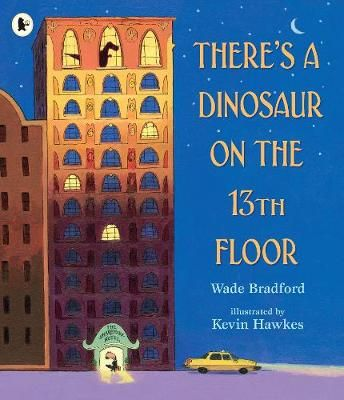 There's a Dinosaur on the 13th Floor Badger Learning