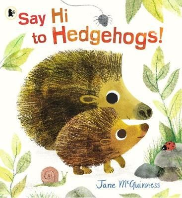 Say Hi to Hedgehogs! Badger Learning
