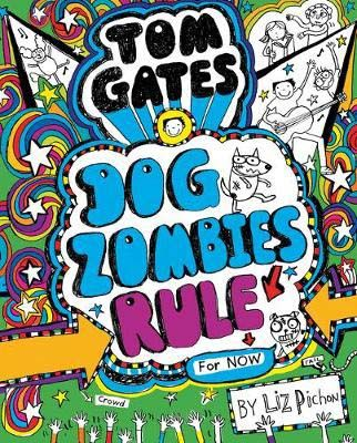 Tom Gates: Dog Zombies Rule (For now) Badger Learning