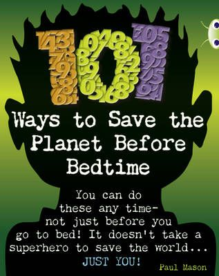 101 Ways to Save the Planet Before Bedtime Badger Learning