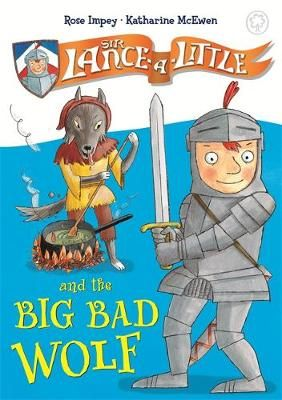 Sir Lance-a-Little and the Big Bad Wolf Badger Learning