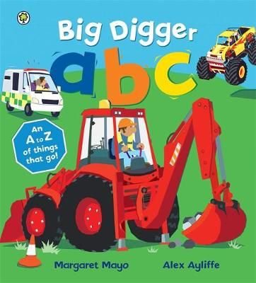 Big Digger ABC: An Awesome A to Z of Vehicle Verse Badger Learning