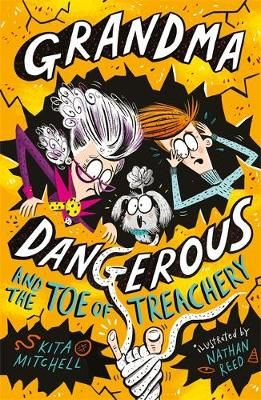 Grandma Dangerous & the Toe of Treachery Badger Learning