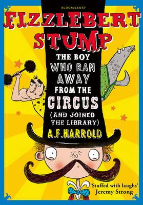 Fizzlebert Stump: The Boy Who Ran Away from the Circus (and Joined the Library) Badger Learning