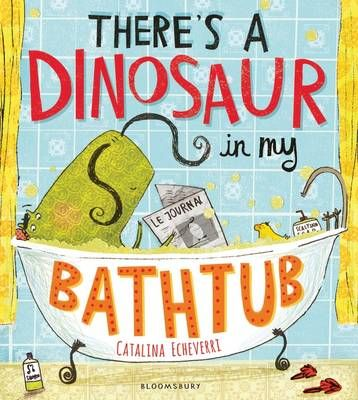 There's a Dinosaur in My Bathtub Badger Learning