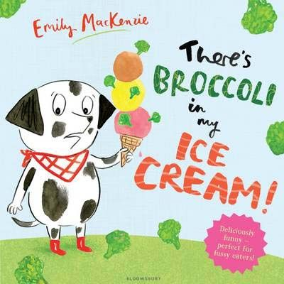 There's Broccoli in my Ice Cream! Badger Learning