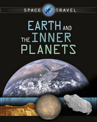 Space Travel Guides: Earth and the Inner Planets Badger Learning