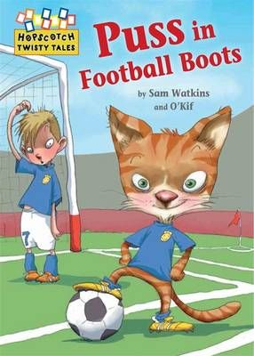 Hopscotch Twisty Tales: Puss in Football Boots Badger Learning