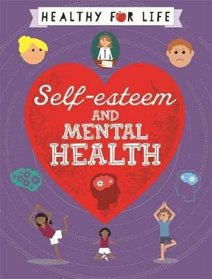 Healthy for Life: Self-esteem and Mental Health Badger Learning