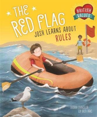 British Values: The Red Flag: Josh Learns How Rules Keep us Safe Badger Learning
