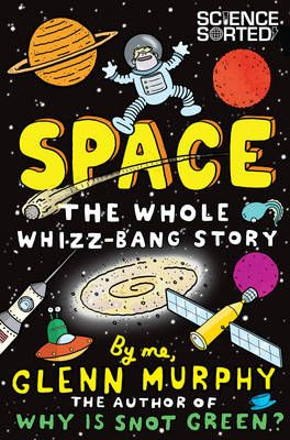 Space: The Whole Whizz Bang Story Badger Learning