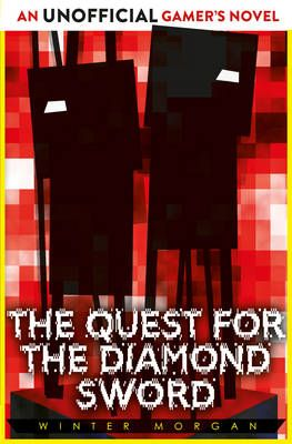 The Quest for the Diamond Sword: An Unofficial Gamer's Novel Badger Learning