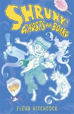Ghosts on Board: A Shrunk! Adventure Badger Learning