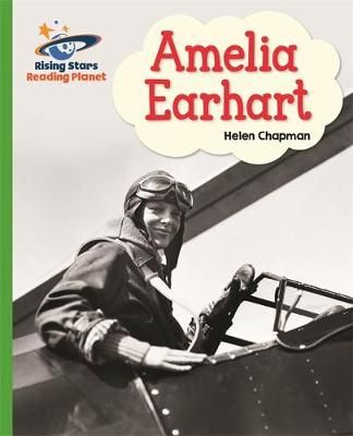 Reading Planet - Amelia Earhart- Green: Galaxy Badger Learning
