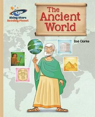 Reading Planet - The Ancient World - Gold: Galaxy Badger Learning