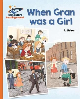 Reading Planet - When Gran Was a Girl - Orange: Galaxy Badger Learning