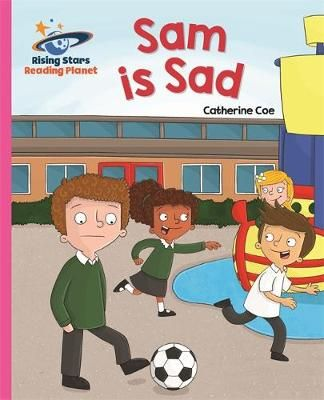 Reading Planet - Sam is Sad - Pink A: Galaxy Badger Learning