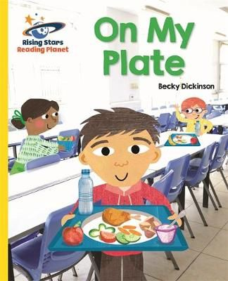 Reading Planet - on My Plate - Yellow: Galaxy Badger Learning