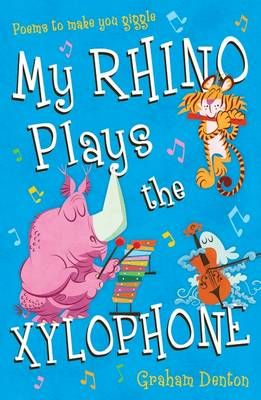 My Rhino Plays the Xylophone: Poems to Make You Giggle Badger Learning