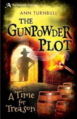 The Gunpowder Plot: A Time for Treason Badger Learning