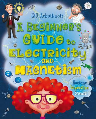 A Beginner's Guite toElectricity and Magnetism Badger Learning