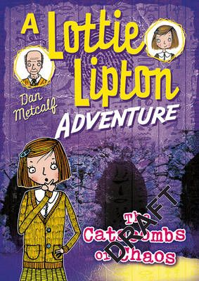 The Catacombs of Chaos a Lottie Lipton Adventure Badger Learning