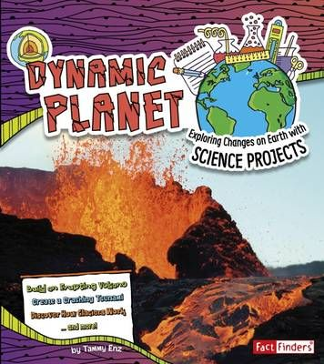 Dynamic Planet: Exploring Changes on Earth with Science Projects Badger Learning