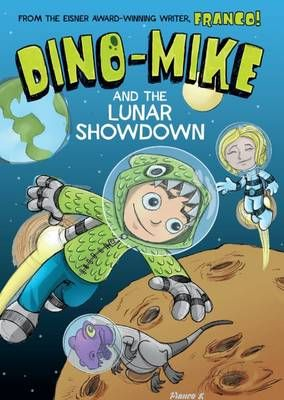 Dino-Mike and the Lunar Showdown Badger Learning