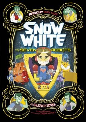 Snow White and the Seven Robots: A Graphic Novel Badger Learning