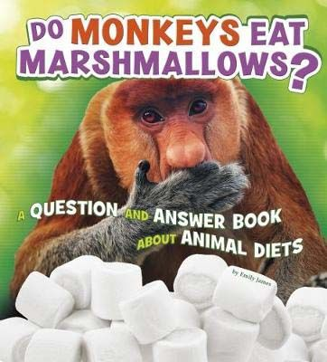 Do Monkeys Eat Marshmallows?: A Question and Answer Book about Animal Diets Badger Learning