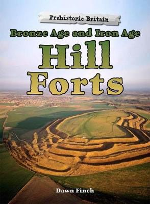 Bronze Age & Iron Age Hill Forts Badger Learning