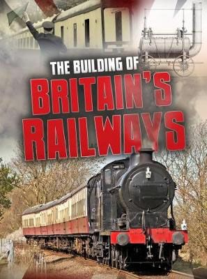 Building of Britain's Railways Badger Learning