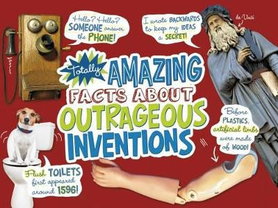 Totally Amazing Facts About Outrageous Inventions Badger Learning