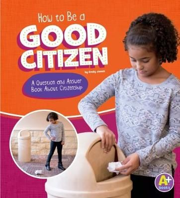 How to Be a Good Citizen: A Question and Answer Book About Citizenship Badger Learning