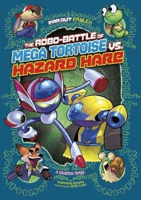 The Robo-battle of Mega Tortoise vs Hazard Hare: A Graphic Novel Badger Learning