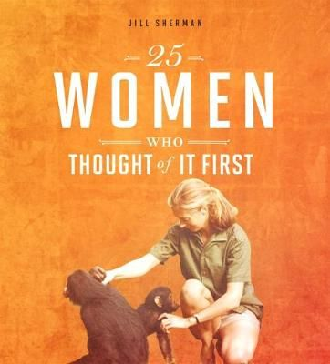 25 Women Who Thought of it First Badger Learning