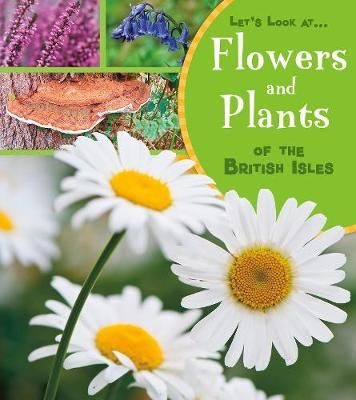 Flowers & Plants of the British Isles Badger Learning