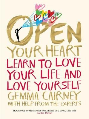 Open Your Heart: Learn to Love Your Life and Love Yourself Badger Learning