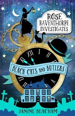 Rose Raventhorpe Investigates: Black Cats and Butlers: Book 1 Badger Learning