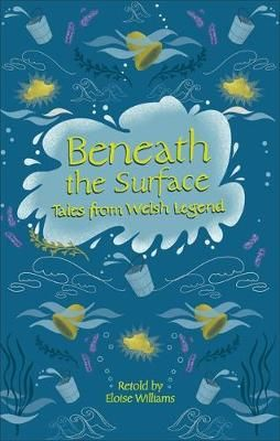 Beneath the Surface & other Welsh Tales of Mystery Badger Learning
