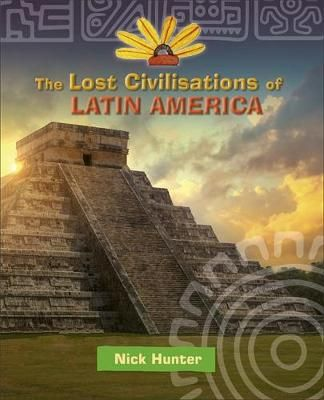 Lost Civilisations of Latin America Badger Learning