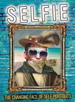 Selfie: The Changing Face of Self Portraits Badger Learning