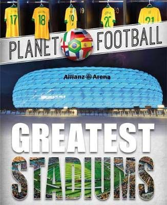 Planet Football: Greatest Stadiums Badger Learning